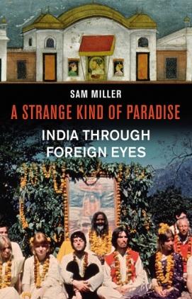 Strange Kind of Paradise Sam Miller